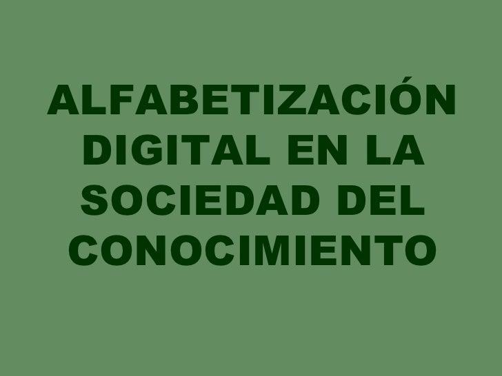 ALFABETIZACIÓN DIGITAL EN LA SOCIEDAD DEL CONOCIMIENTO
