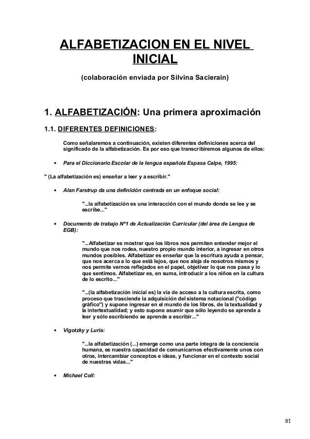 18 ALFABETIZACION EN EL NIVEL INICIAL (colaboración enviada por Silvina Sacierain) 1. ALFABETIZACIÓN: Una primera aproxima...