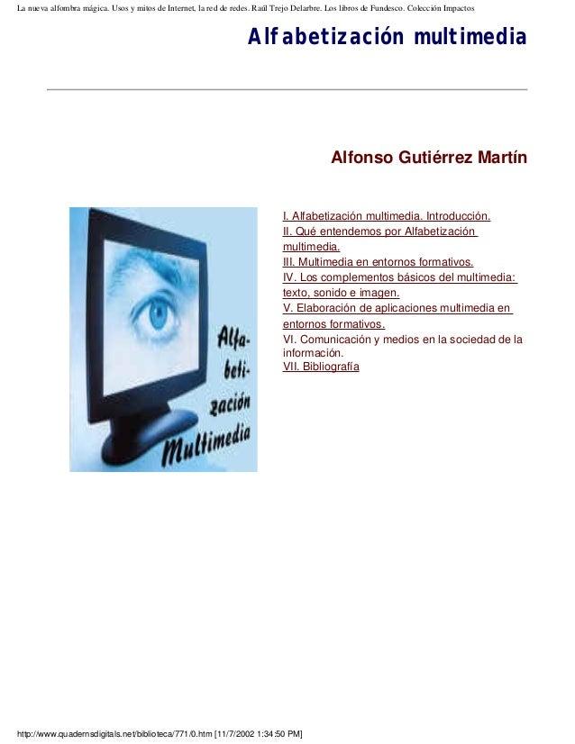 La nueva alfombra mágica. Usos y mitos de Internet, la red de redes. Raúl Trejo Delarbre. Los libros de Fundesco. Colecció...