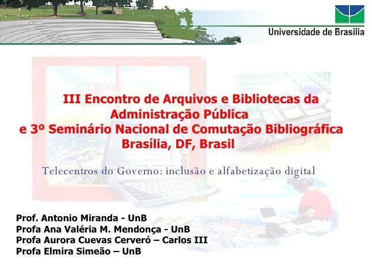 III Encontro de Arquivos e Bibliotecas da Administração Pública  e 3º Seminário Nacional de Comutação Bibliográfica Brasíl...