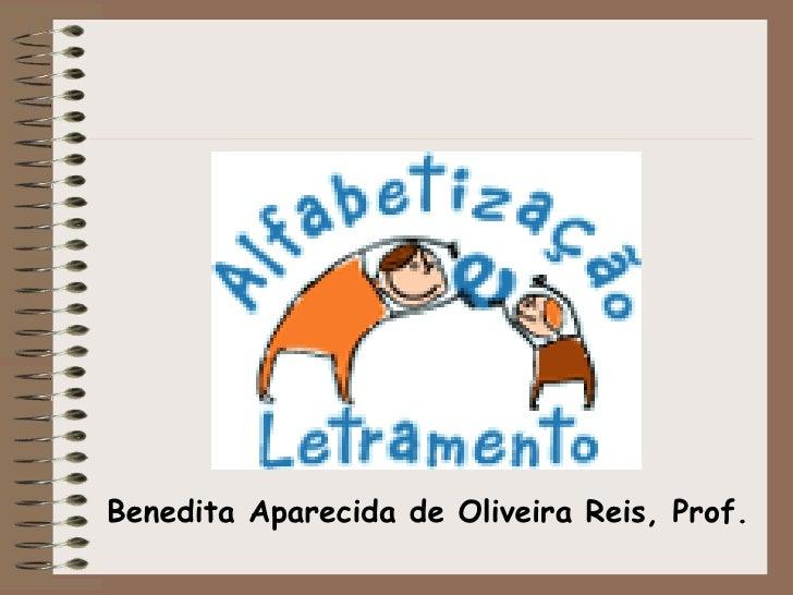 Benedita Aparecida de Oliveira Reis, Prof.