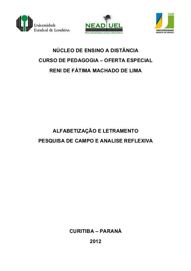 NÚCLEO DE ENSINO A DISTÂNCIACURSO DE PEDAGOGIA – OFERTA ESPECIALRENI DE FÁTIMA MACHADO DE LIMAALFABETIZAÇÃO E LETRAMENTOPE...