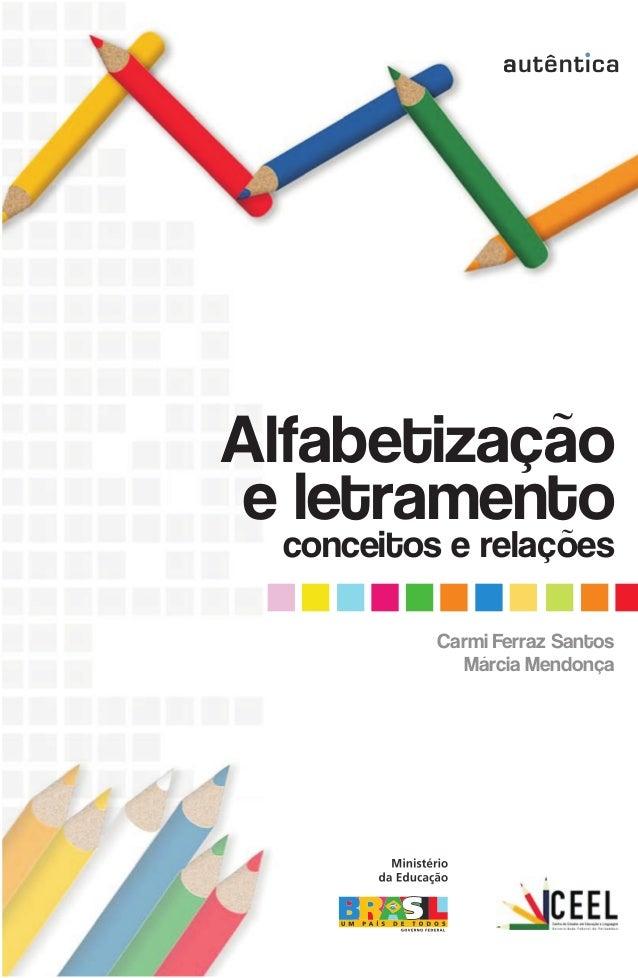 Alfabetização e letramento conceitos e relações Carmi Ferraz Santos Márcia Mendonça