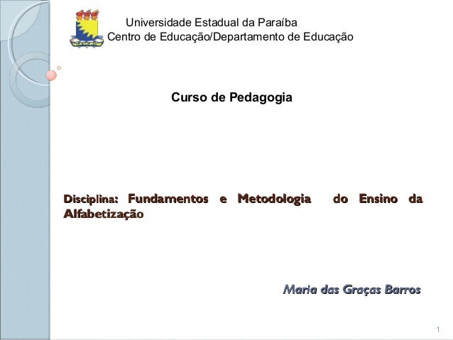 DisciplinaDisciplina: Fundamentos e Metodologia do Ensino da: Fundamentos e Metodologia do Ensino da AlfabetizaçãoAlfabeti...