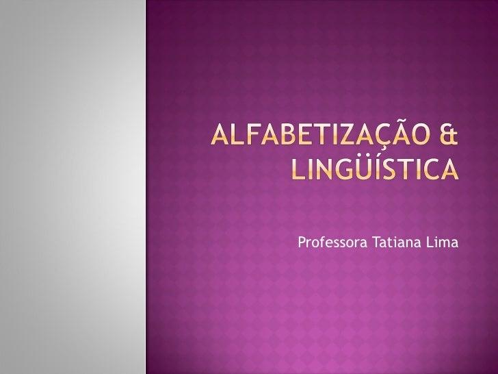 Professora Tatiana Lima