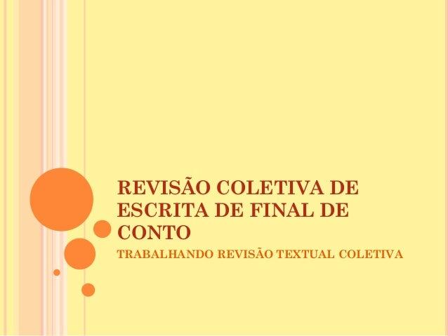 REVISÃO COLETIVA DE ESCRITA DE FINAL DE CONTO TRABALHANDO REVISÃO TEXTUAL COLETIVA