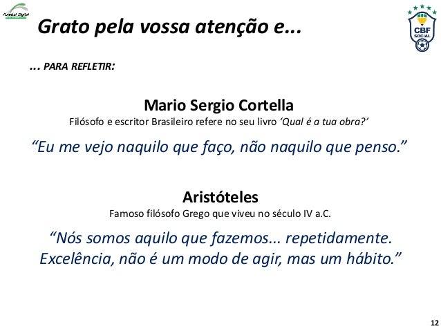 """Mario Sergio Cortella Filósofo e escritor Brasileiro refere no seu livro 'Qual é a tua obra?' """"Eu me vejo naquilo que faço..."""
