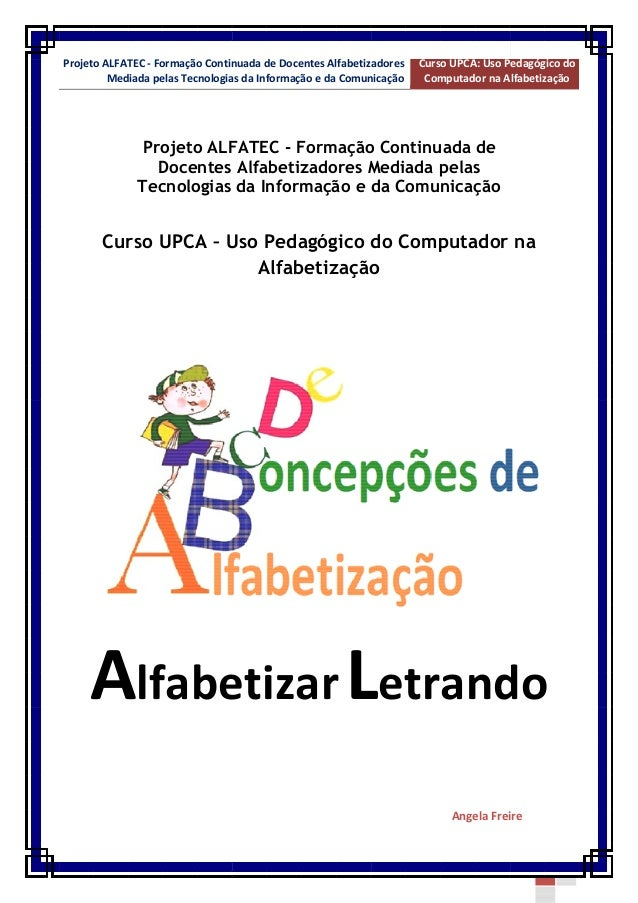 Projeto ALFATEC - Formação Continuada de Docentes Alfabetizadores Mediada pelas Tecnologias da Informação e da Comunicação...