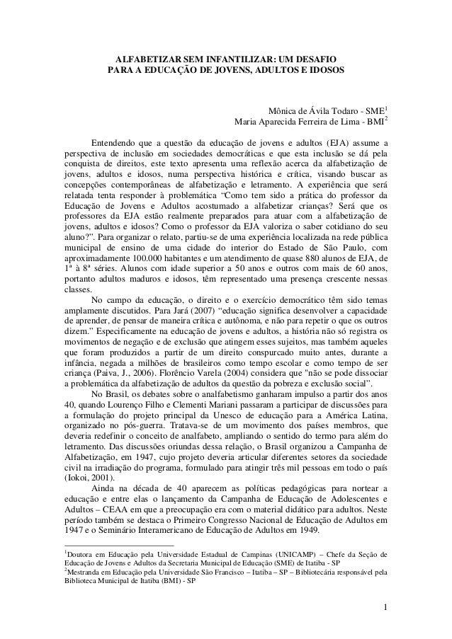 1 ALFABETIZAR SEM INFANTILIZAR: UM DESAFIO PARA A EDUCAÇÃO DE JOVENS, ADULTOS E IDOSOS Mônica de Ávila Todaro - SME1 Maria...