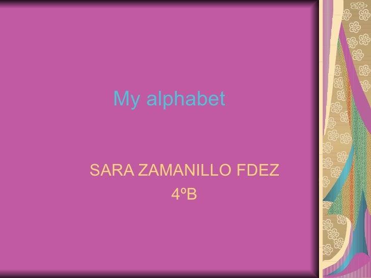 My alphabet SARA ZAMANILLO FDEZ 4ºB