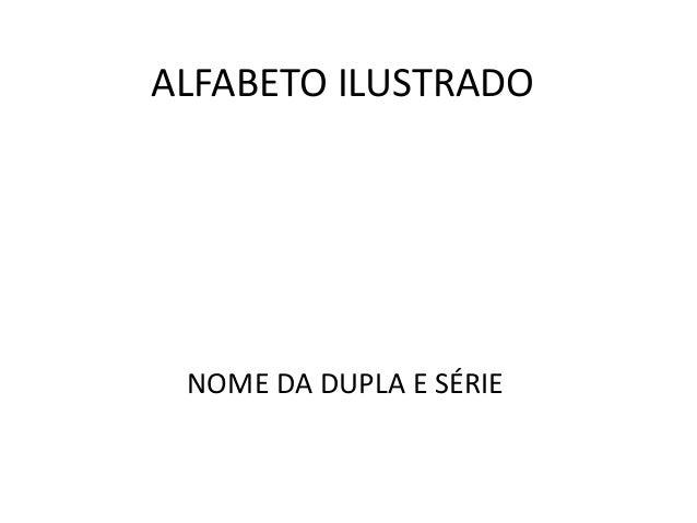 ALFABETO ILUSTRADO NOME DA DUPLA E SÉRIE