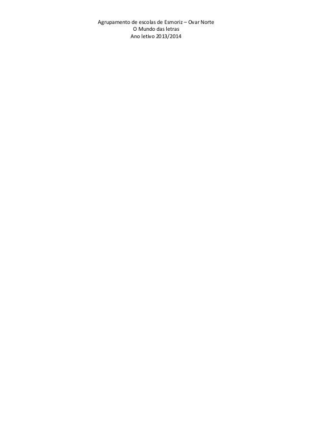 Agrupamento de escolas de Esmoriz – Ovar Norte O Mundo das letras Ano letivo 2013/2014