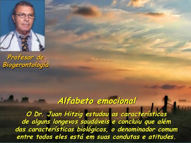 Alfabeto emocionalAlfabeto emocional O Dr. Juan Hitzig estudou as característicasO Dr. Juan Hitzig estudou as característi...
