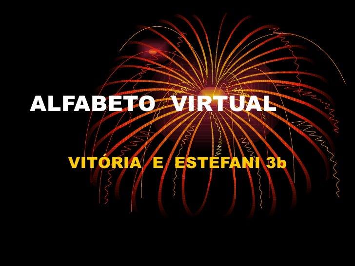 ALFABETO  VIRTUAL VITÓRIA  E  ESTEFANI 3b