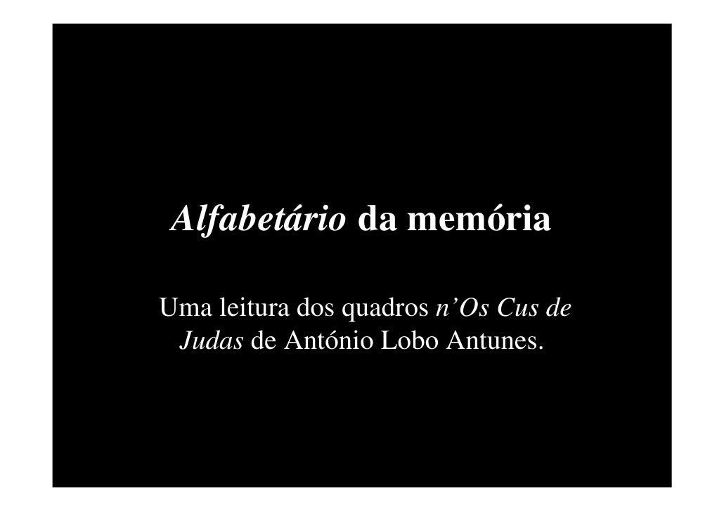 Alfabetário da memória  Uma leitura dos quadros n'Os Cus de  Judas de António Lobo Antunes.