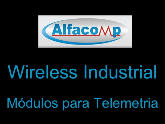 Wireless Industrial Módulos para Telemetria