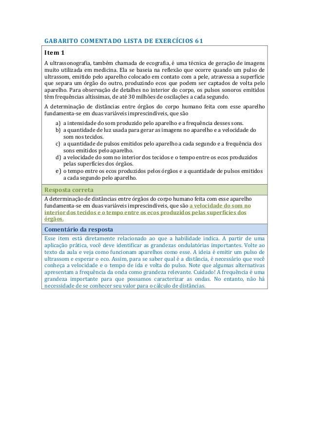 GABARITO COMENTADO LISTA DE EXERCÍCIOS 61 Item 1 A ultrassonografia, também chamada de ecografia, é uma técnica de geração...