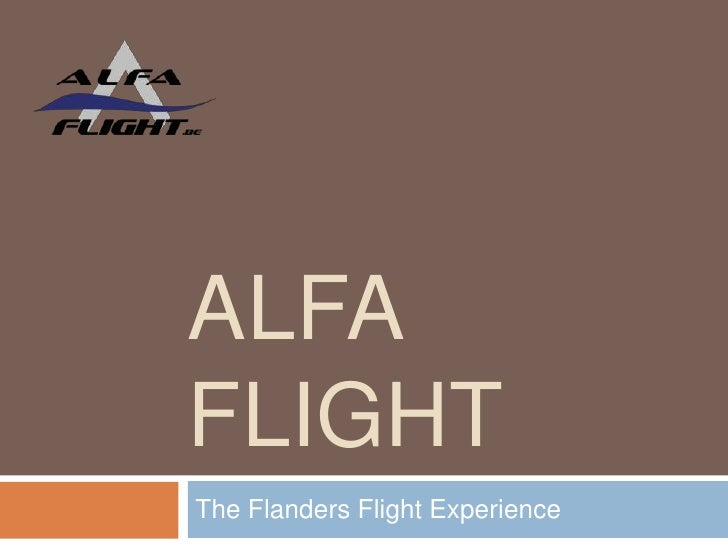Alfa Flight<br />The Flanders Flight Experience<br />