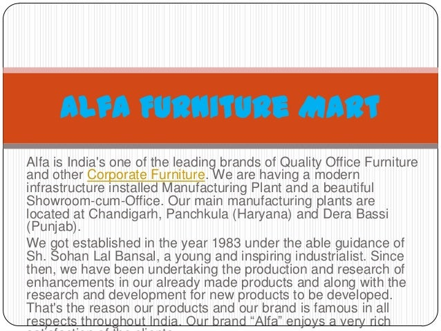 Alfa Furniture Mart Alfa is India's one of the leading brands of Quality Office Furniture and other Corporate Furniture. W...