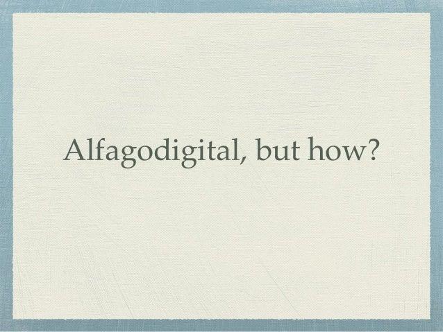 Alfagodigital, but how?