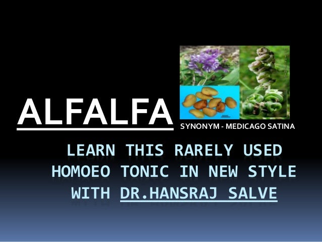 LEARN THIS RARELY USED HOMOEO TONIC IN NEW STYLE WITH DR.HANSRAJ SALVE ALFALFA SYNONYM - MEDICAGO SATINA