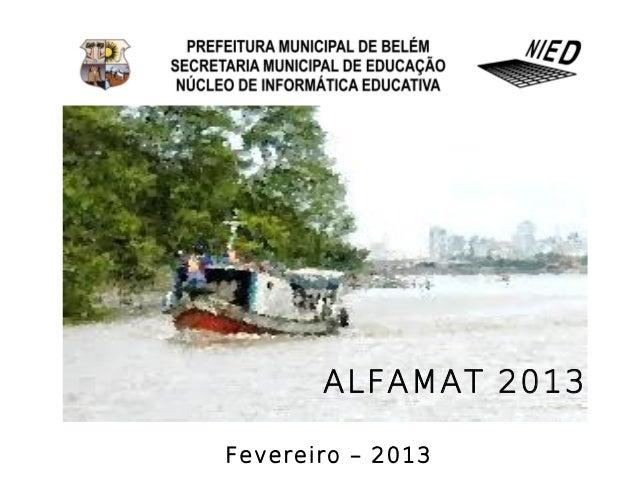 ALFAMAT 2013Fevereiro – 2013