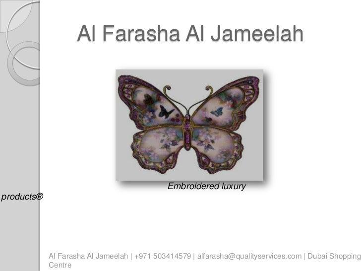 Al Farasha Al Jameelah                                             Embroidered luxuryproducts®            Al Farasha Al Ja...