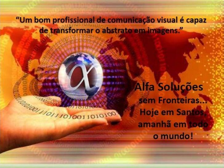 www.alfasolucoes.com  (31) 3022-8595