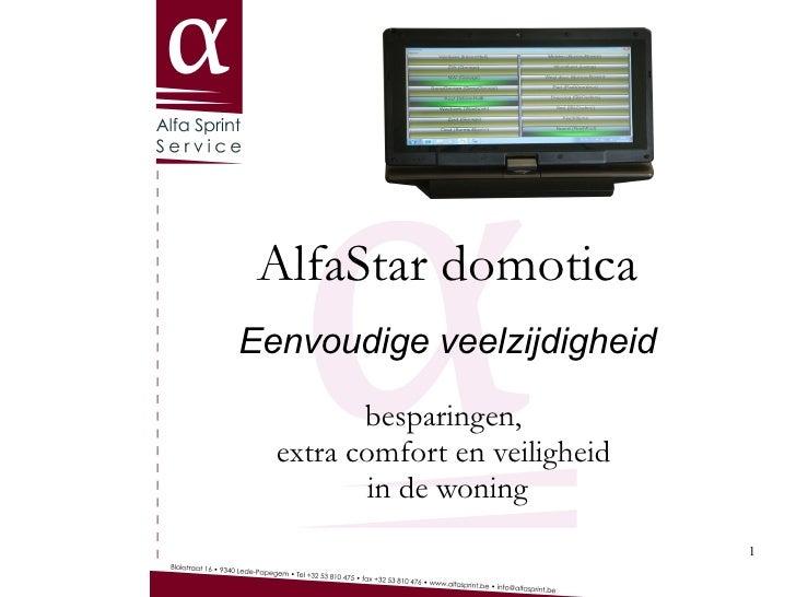 AlfaStar domotica Eenvoudige veelzijdigheid besparingen,  extra comfort en veiligheid  in de woning