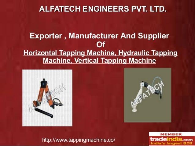 AALLFFAATTEECCHH EENNGGIINNEEEERRSS PPVVTT.. LLTTDD..  Exporter , Manufacturer And Supplier  Of  Horizontal Tapping Machin...