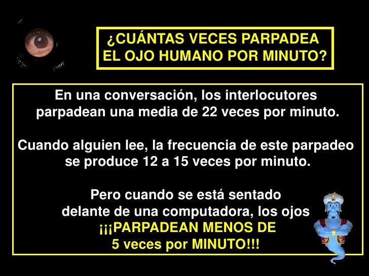 ¿CUÁNTAS VECES PARPADEA <br />EL OJO HUMANO POR MINUTO?<br />En una conversación, los interlocutores parpadean una media d...