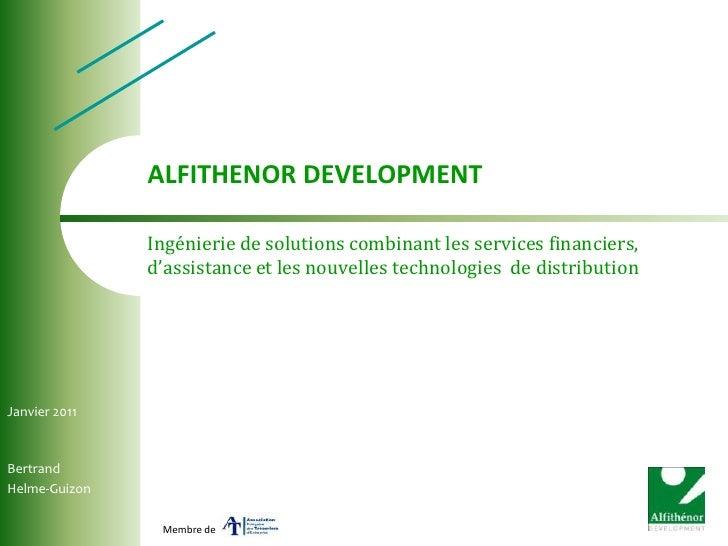 ALFITHENOR DEVELOPMENT<br />Ingénierie de solutions combinant les services financiers, d'assistance et les nouvelles techn...
