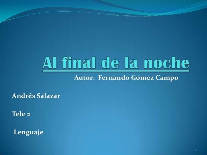Autor: Fernando Gómez CampoAndrés SalazarTele 2Lenguaje                                               1