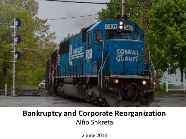 Bankruptcy and Corporate ReorganizationAlfio Shkreta2 June 2013