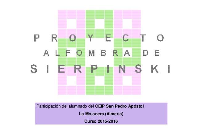 Participación del alumnado del CEIP San Pedro Apóstol La Mojonera (Almería) Curso 2015-2016