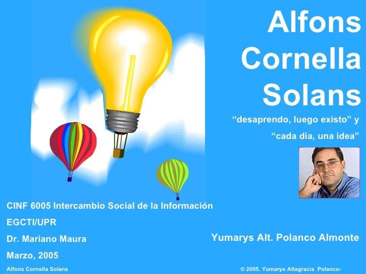 """Alfons Cornella Solans """" desaprendo, luego existo """" y """" cada día, una idea"""" Yumarys Alt. Polanco Almonte Alfons Cornella S..."""