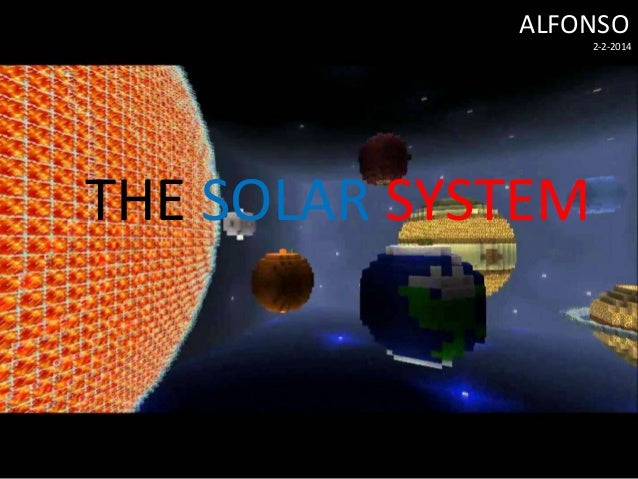 ALFONSO 2-2-2014  THE SOLAR SYSTEM