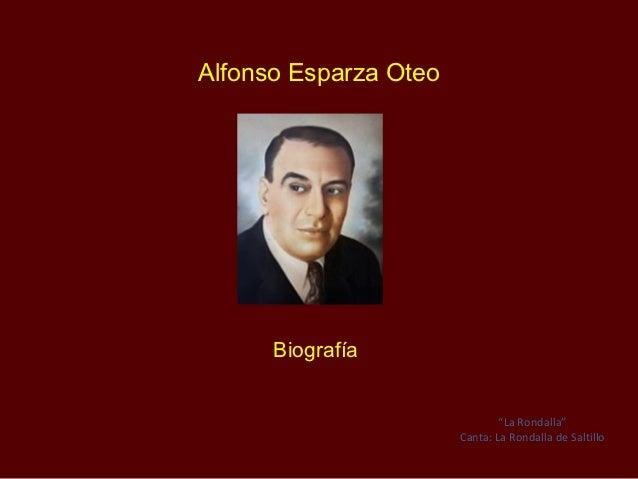 """Alfonso Esparza Oteo      Biografía                               """"La Rondalla""""                       Canta: La Rondalla d..."""