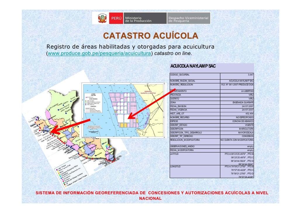 CATASTRO ACUÍCOLA     Registro de áreas habilitadas y otorgadas para acuicultura    (www.produce.gob.pe/pesqueria/acuicult...