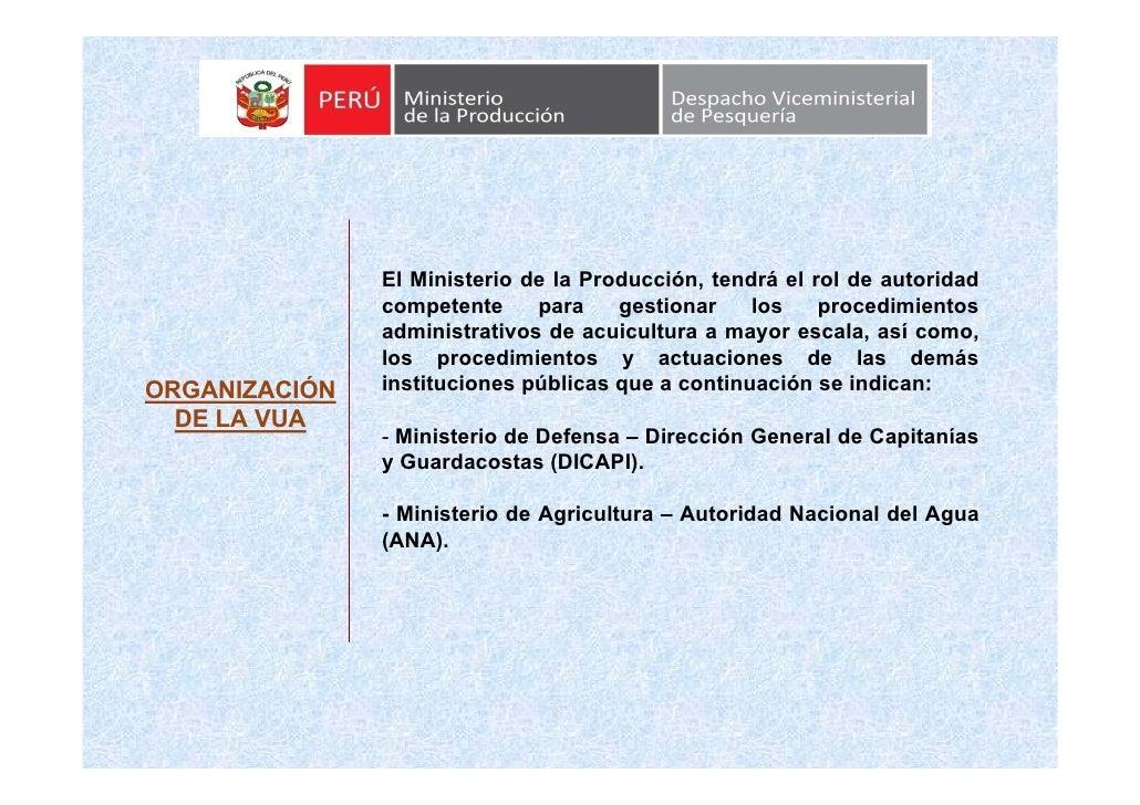 El Ministerio de la Producción, tendrá el rol de autoridad                competente     para    gestionar    los    proce...
