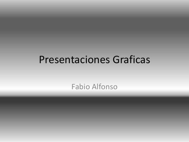 Presentaciones Graficas  Fabio Alfonso