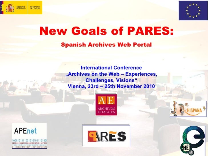 ........ EscritoriologoPares -2. jpg ........ EscritoriologoPares -2. jpg New Goals of PARES: Spanish Archives Web Portal ...