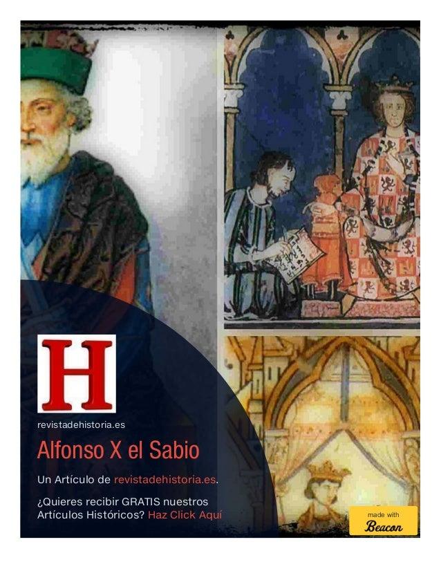 revistadehistoria.es Alfonso X el Sabio Un Artículo de revistadehistoria.es. ¿Quieres recibir GRATIS nuestros Artículos Hi...