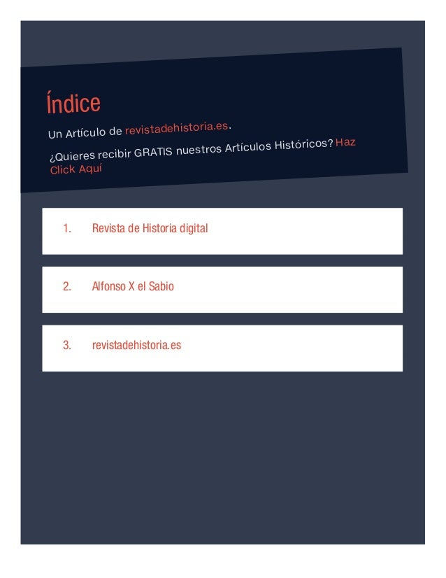 Revista de Historia digital Alfonso X el Sabio revistadehistoria.es Índice Un Artículo de revistadehistoria.es. ¿Quieres r...