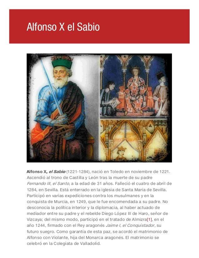 Alfonso X, el Sabio (1221-1284), nació en Toledo en noviembre de 1221. Ascendió al trono de Castilla y León tras la muerte...