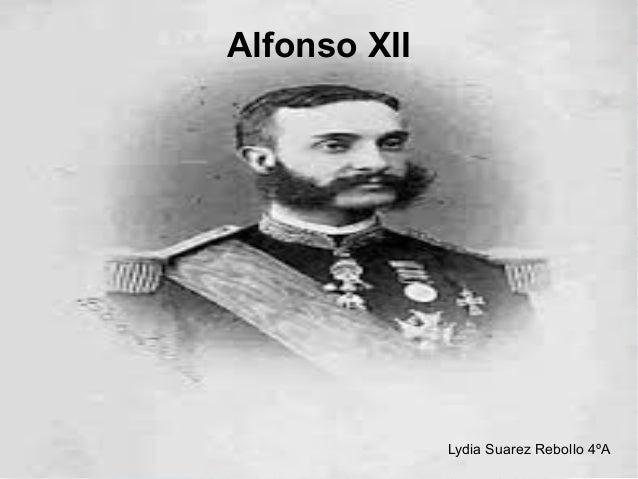 Alfonso XII Lydia Suarez Rebollo 4ºA