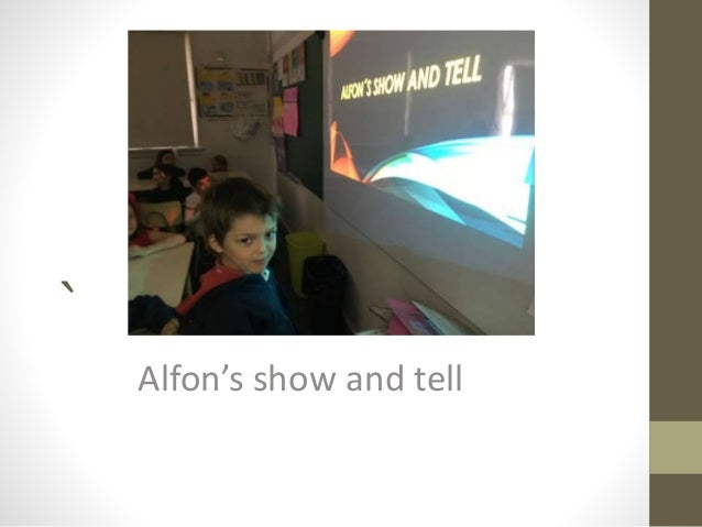 ` Alfon's show and tell