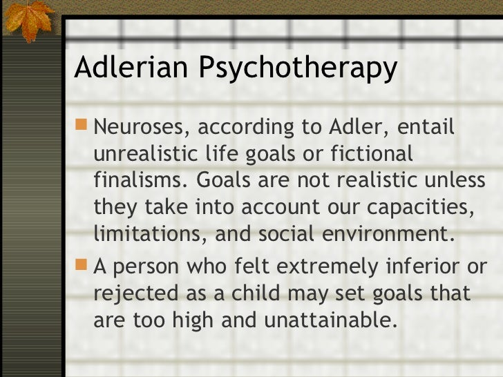 what are the weakness of adlerian Adlerian therapy named after alfred adler, adlerian theory primarily emphasizes birth order, individual life styles, social interests, and concepts pertaining to inferiority and superiority as principle components of personality.