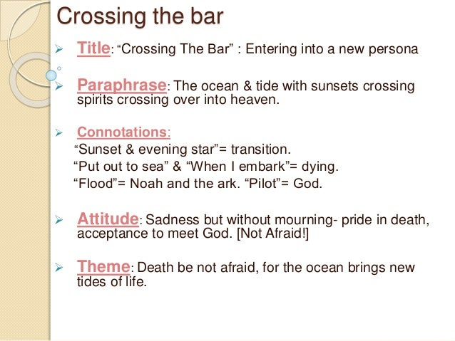 crossing the bar alfred lord tennyson's Crossing the bar - a poem by alfred lord tennyson about the poem - crossing the bar is an 1889 poem by alfred, lord tennyson that is traditionally the las.