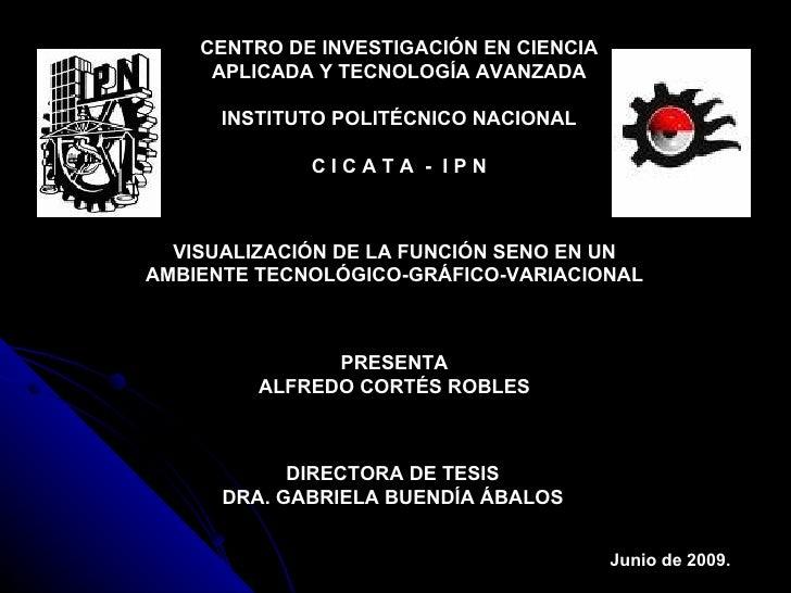 VISUALIZACIÓN DE LA FUNCIÓN SENO EN UN AMBIENTE TECNOLÓGICO-GRÁFICO-VARIACIONAL CENTRO DE INVESTIGACIÓN EN CIENCIA APLICAD...
